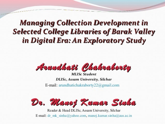Managing Collection Development inSelected College Libraries of Barak Valley   in Digital Era: An Exploratory Study       ...