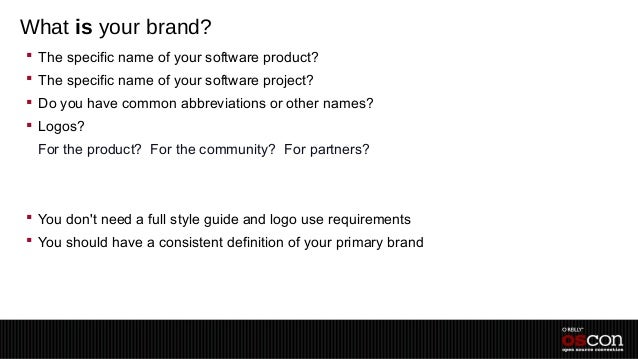 What is your brand? The specific name of your software product? The specific name of your software project? Do you have...
