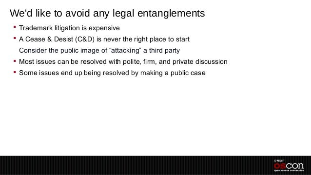 Wed like to avoid any legal entanglements Trademark litigation is expensive A Cease & Desist (C&D) is never the right pl...