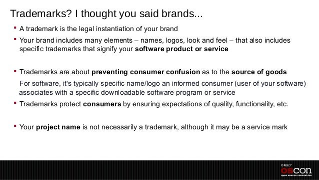 Trademarks? I thought you said brands... A trademark is the legal instantiation of your brand Your brand includes many e...