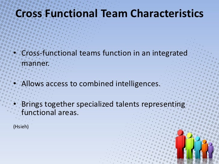 evaluation of a cross functional team assignment A cross-functional team is a group of people with different functional expertise working toward a common goal it may include people from finance, marketing.