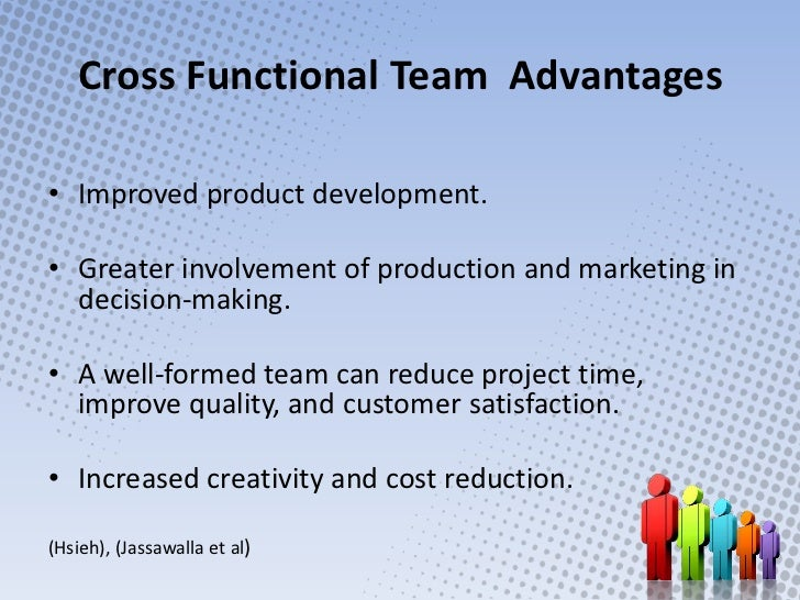 advantages of cross functional team In business, a cross-functional team is a group of people with different functional expertise working toward a common goal it may include people from finance, marketing, op erations, and human resources departments.