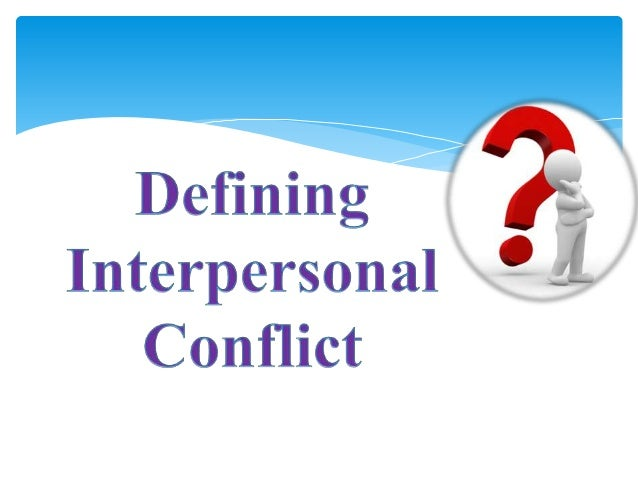 managing interpersonal conflicts in marriage Marital status and parenthood were found to significantly relate to the   keywords: managing conflict, conflict handling styles, contextual parameters and  conflict handling styles, croatia  styles of resolving interpersonal conflict is the  one.