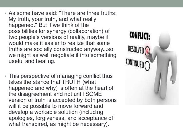 """• As some have said: """"There are three truths: My truth, your truth, and what really happened."""" But if we think of the poss..."""
