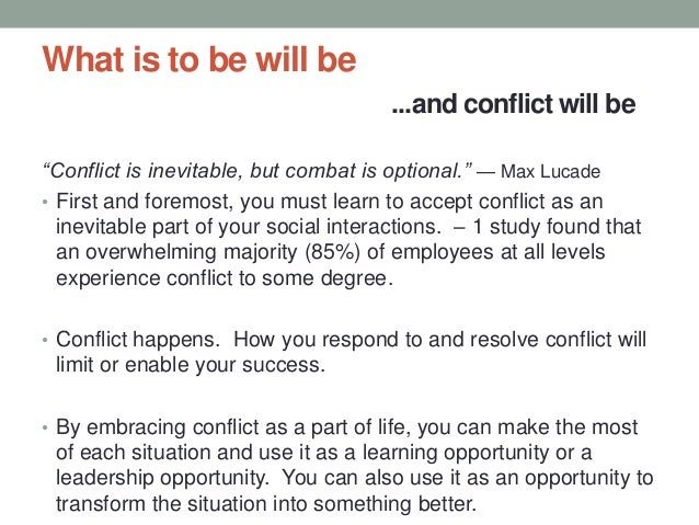 """What is to be will be ...and conflict will be """"Conflict is inevitable, but combat is optional."""" — Max Lucade • First and f..."""