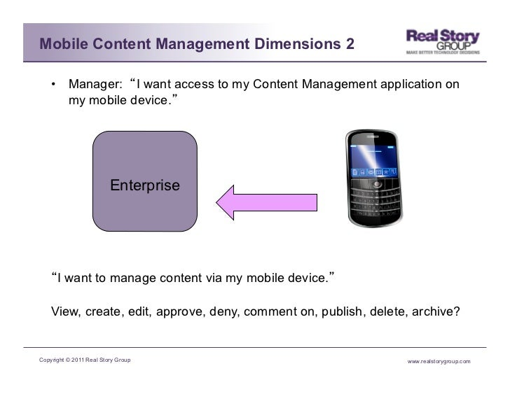 Mobile Content Management Dimensions 2    • Manager: I want access to my Content Management application on       my mobil...