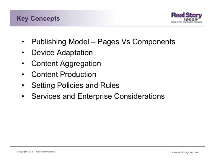 Key Concepts    •      Publishing Model – Pages Vs Components    •      Device Adaptation    •      Content Aggregation...