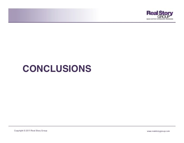 CONCLUSIONS!Copyright © 2011 Real Story Group   www.realstorygroup.com