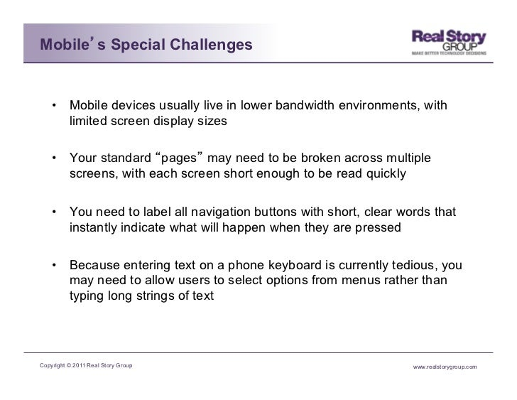 Mobile s Special Challenges    • Mobile devices usually live in lower bandwidth environments, with       limited screen d...
