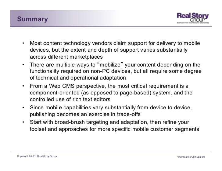 Summary    • Most content technology vendors claim support for delivery to mobile       devices, but the extent and depth...