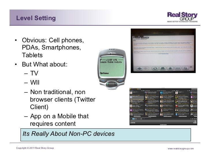 Level Setting• Obvious: Cell phones,   PDAs, Smartphones,   Tablets• But What about:    – TV    – WII    – Non tradit...