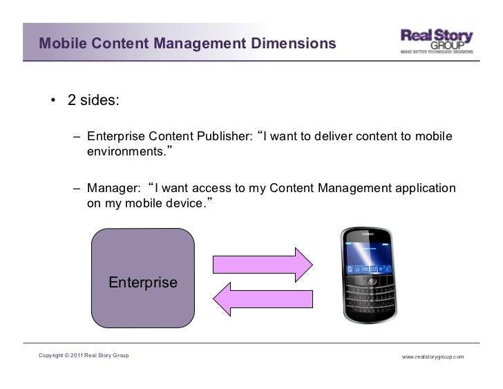 Mobile Content Management Dimensions    • 2 sides:            – Enterprise Content Publisher: I want to deliver content ...