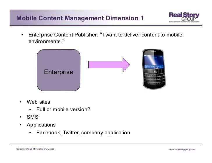 Mobile Content Management Dimension 1    • Enterprise Content Publisher: I want to deliver content to mobile       enviro...