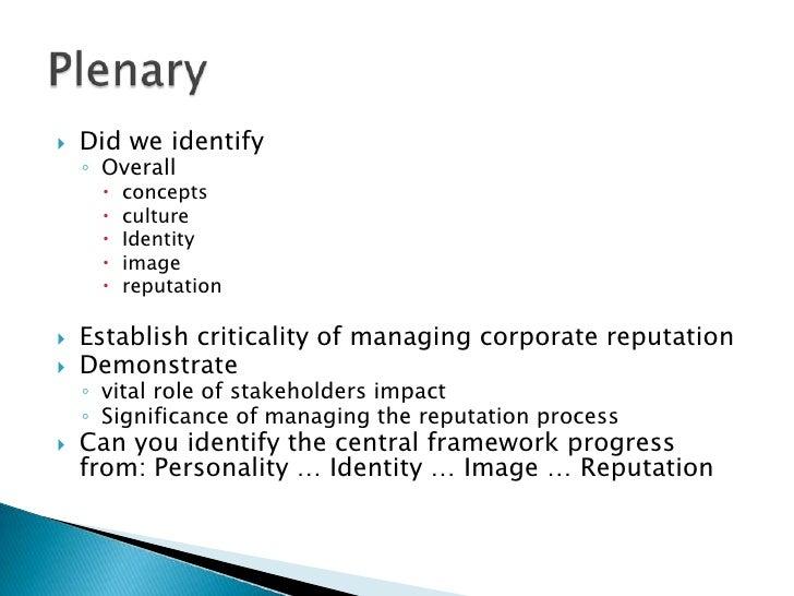 Did we identify<br />Overall<br />concepts<br />culture<br />Identity<br />image <br />reputation <br />Establish critica...