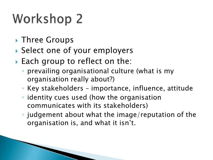 Three Groups<br />Select one of your employers<br />Each group to reflect on the: <br />prevailing organisational culture ...
