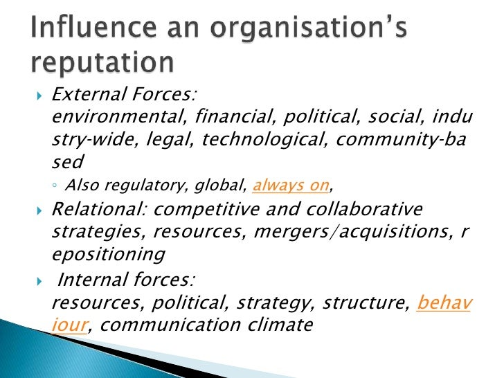 External Forces: environmental, financial, political, social, industry‐wide, legal, technological, community‐based <br />A...