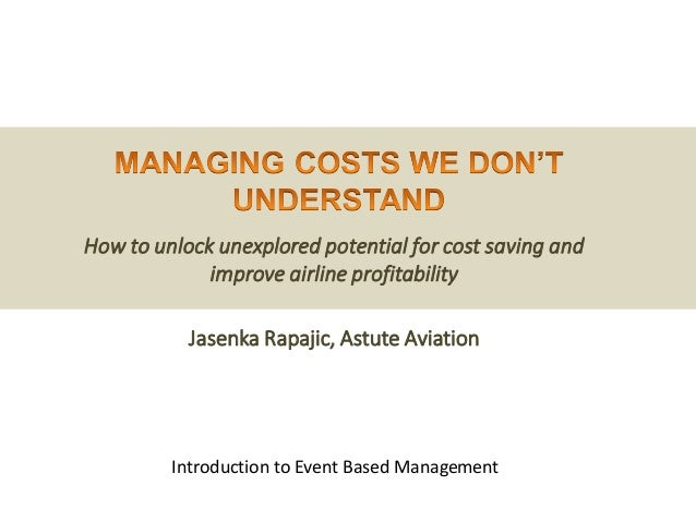 How to unlock unexplored potential for cost saving and improve airline profitability Jasenka Rapajic, Astute Aviation Intr...