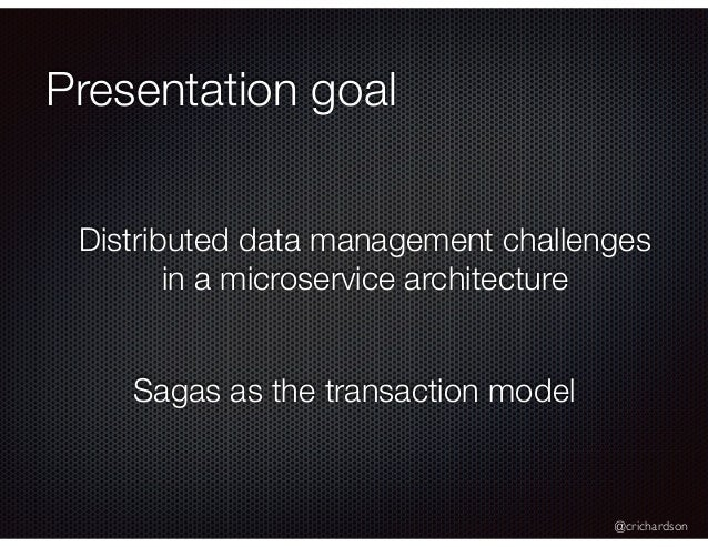 Saturn 2018: Managing data consistency in a microservice architecture using Sagas Slide 2