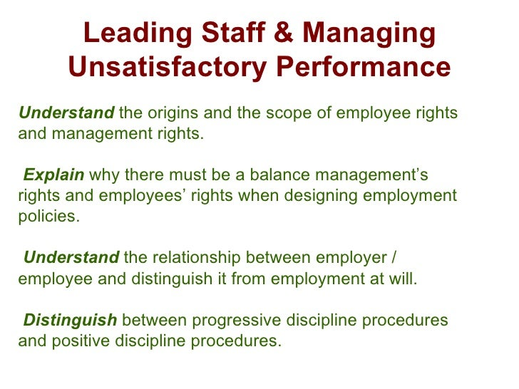 Leading Staff & Managing Unsatisfactory Performance Understand  the origins and the scope of employee rights and managemen...