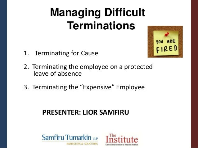 """1. Terminating for Cause 2. Terminating the employee on a protected leave of absence 3. Terminating the """"Expensive"""" Employ..."""