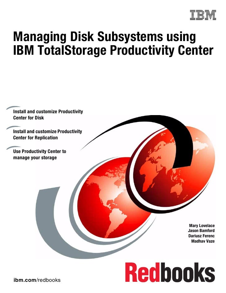 Front coverManaging Disk Subsystems usingIBM TotalStorage Productivity CenterInstall and customize ProductivityCenter for ...