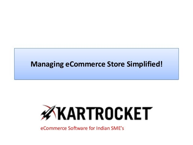 Managing eCommerce Store Simplified! eCommerce Software for Indian SME's