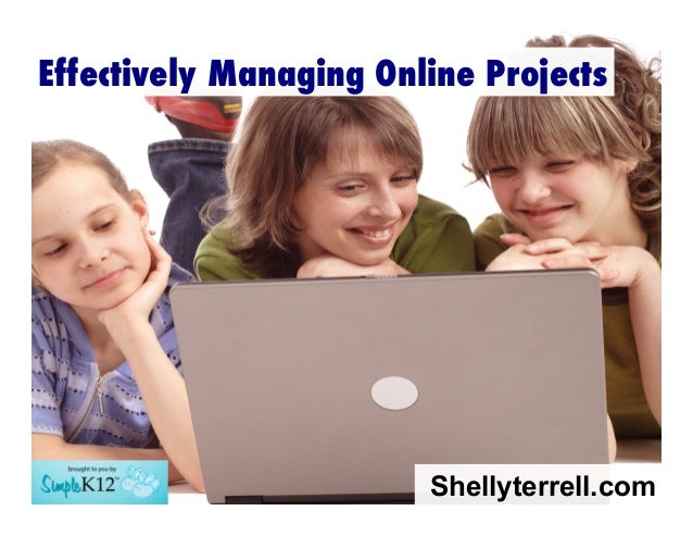 Effectively Managing Online Projects  Shellyterrell.com