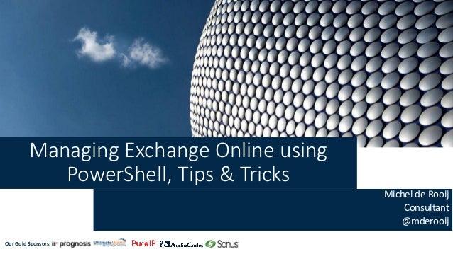 Managing Exchange Online using PowerShell, Tips & Tricks