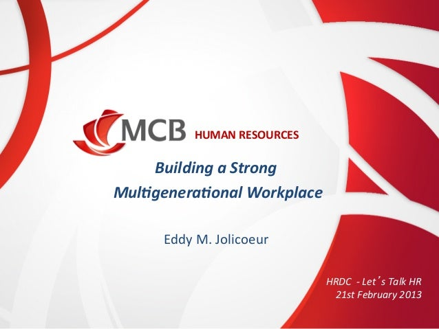 HUMAN  RESOURCES       Building  a  Strong      Mul/genera/onal  Workplace       Eddy  M.  Jolicoe...