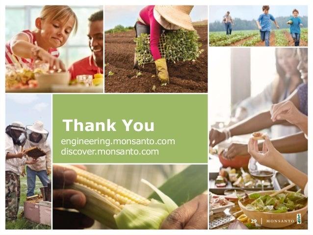 Thank You 29 engineering.monsanto.com discover.monsanto.com
