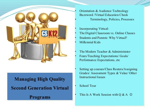 Managing High Quality Second Generation Virtual Programs Managing High Quality Second Generation Virtual Programs • Orient...
