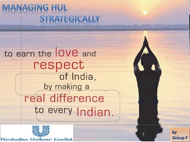managing hindustan unilever strategically Managing hindustan unilever strategically unilever is one of the world's oldest multinational companies its origin goes back to the 19lh century when a group of companies operating independently, produced soaps and margarine.