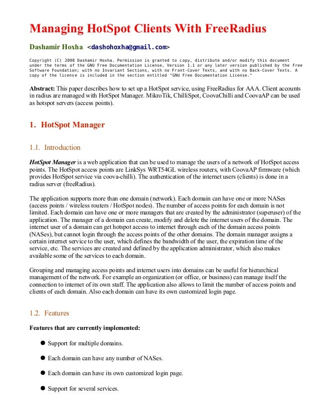 Managing HotSpot Clients With FreeRadiusDashamir Hoxha <dashohoxha@gmail.com>Copyright (C) 2008 Dashamir Hoxha. Permission...