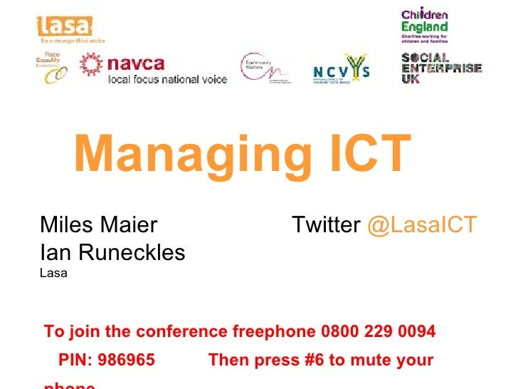 Managing ICTMiles Maier                  Twitter @LasaICTIan RunecklesLasaTo join the conference freephone 0800 229 0094  ...