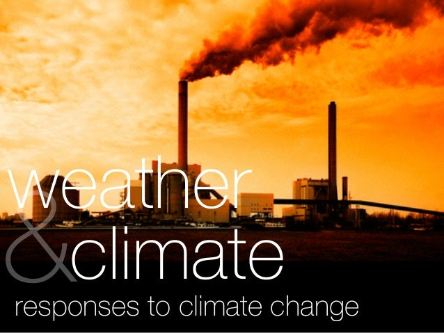 weather climate&responses to climate change