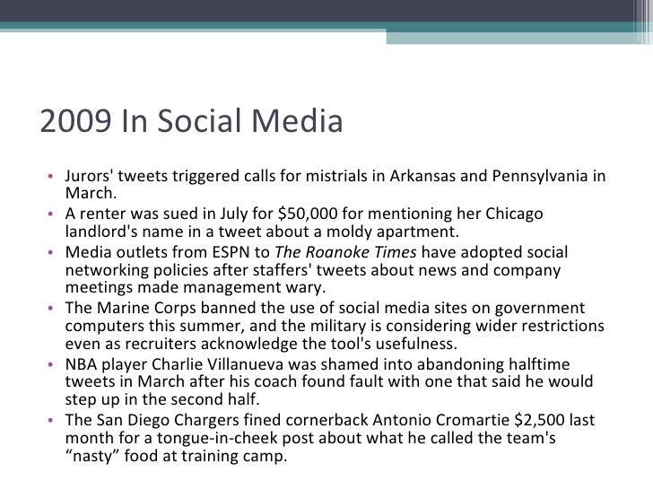 2009 In Social Media <ul><li>Jurors' tweets triggered calls for mistrials in Arkansas and Pennsylvania in March.  </li></u...