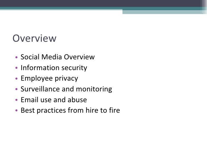 Overview <ul><li>Social Media Overview </li></ul><ul><li>Information security </li></ul><ul><li>Employee privacy </li></ul...