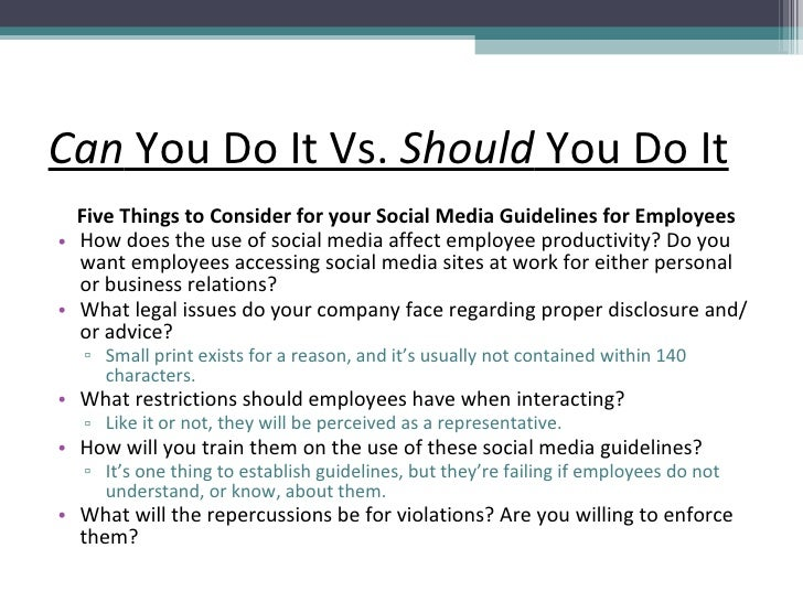 Can  You Do It Vs.  Should  You Do It <ul><li>Five Things to Consider for your Social Media Guidelines for Employees </li>...