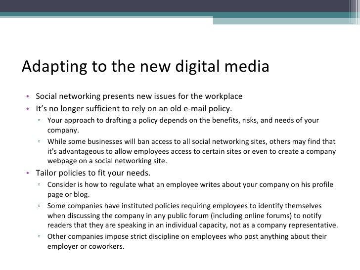 Adapting to the new digital media <ul><li>Social networking presents new issues for the workplace </li></ul><ul><li>It's n...