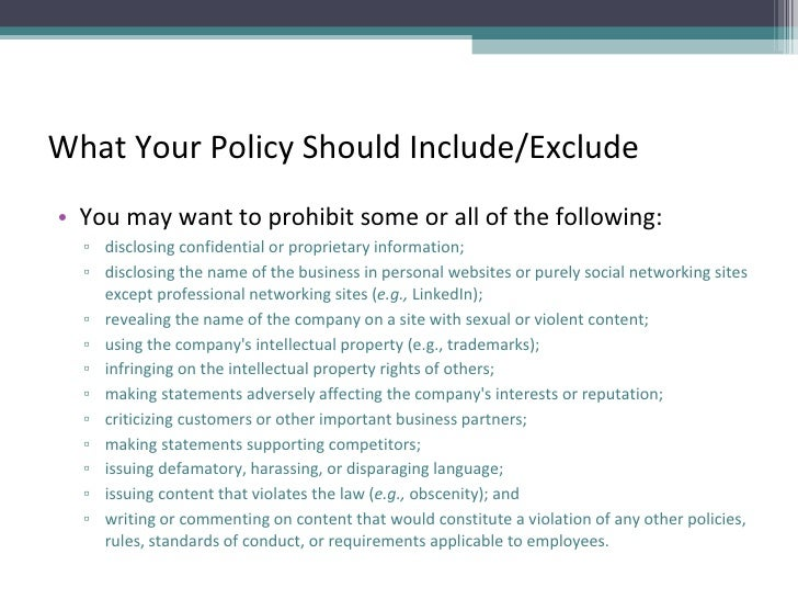 What Your Policy Should Include/Exclude <ul><li>You may want to prohibit some or all of the following: </li></ul><ul><ul><...