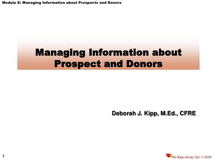 Module E: Managing Information about Prospects and Donors                    Managing Information about                   ...