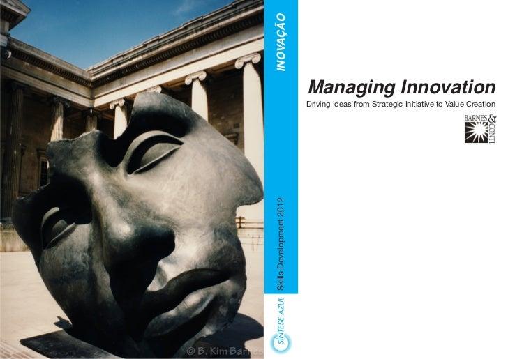 INOVAÇÃO                           Managing Innovation                           Driving Ideas from Strategic Initiative t...