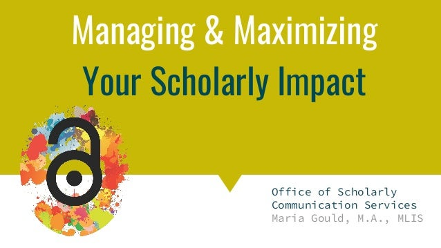 Copyright & Fair Use for Digital Projects Managing & Maximizing Your Scholarly Impact Office of Scholarly Communication Se...
