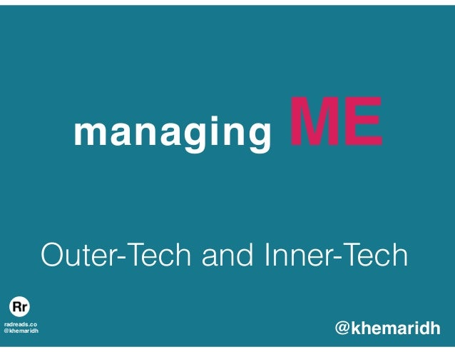 radreads.co @khemaridh managing ME Outer-Tech and Inner-Tech @khemaridh
