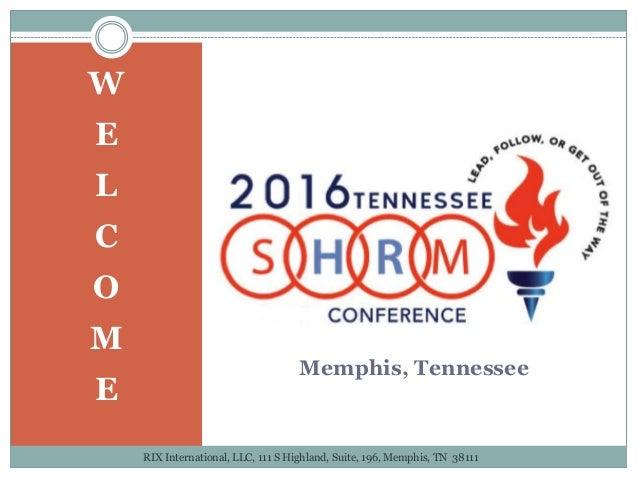 Memphis, Tennessee W E L C O M E RIX International, LLC, 111 S Highland, Suite, 196, Memphis, TN 38111