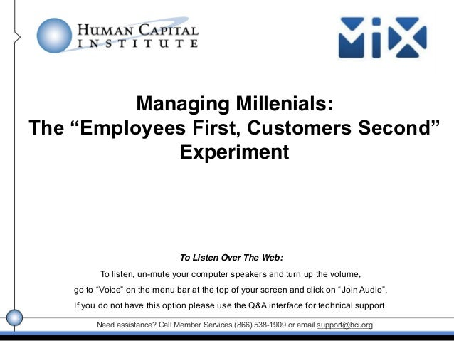 Need assistance? Call Member Services (866) 538-1909 or email support@hci.org Managing Millenials: Experiment To Listen Ov...