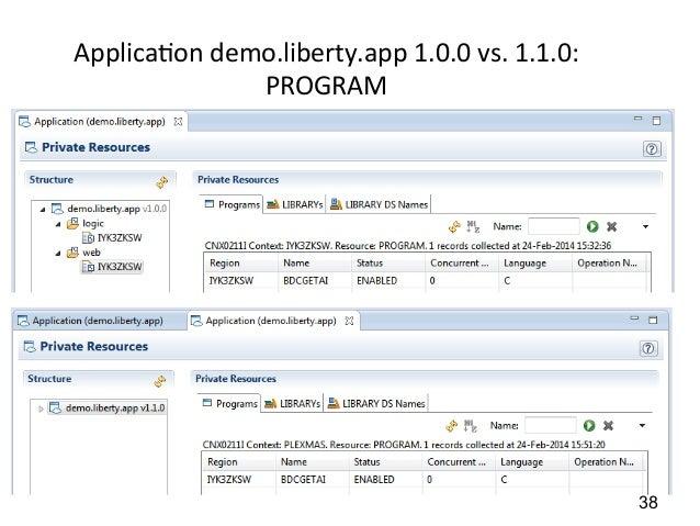 Applica)on  demo.liberty.app  1.0.0  vs.  1.1.0:  PROGRAM  38