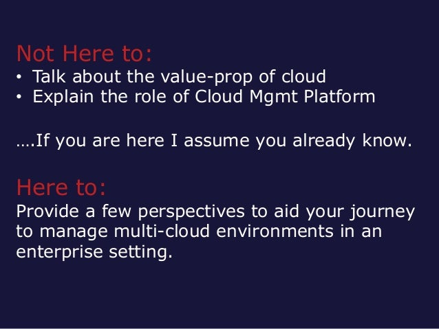 Managing Multiple Clouds in an Enteprise - A Heterogenous Lens Slide 3
