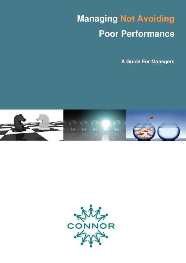 Managing Not Avoiding Poor Performance A Guide For Managers