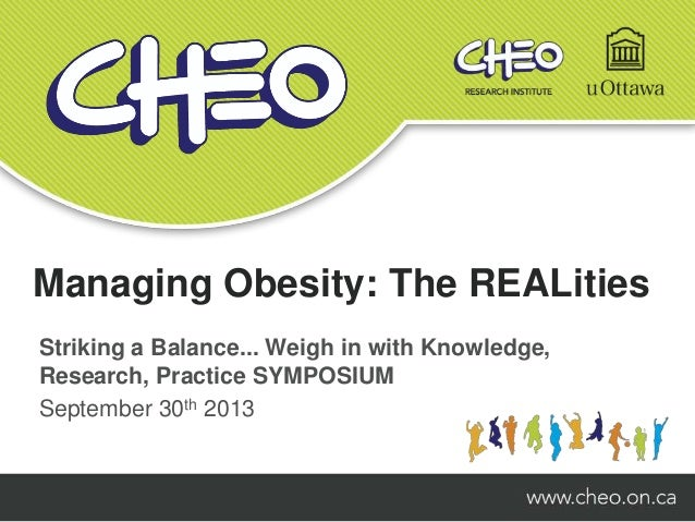 Managing Obesity: The REALities Striking a Balance... Weigh in with Knowledge, Research, Practice SYMPOSIUM September 30th...